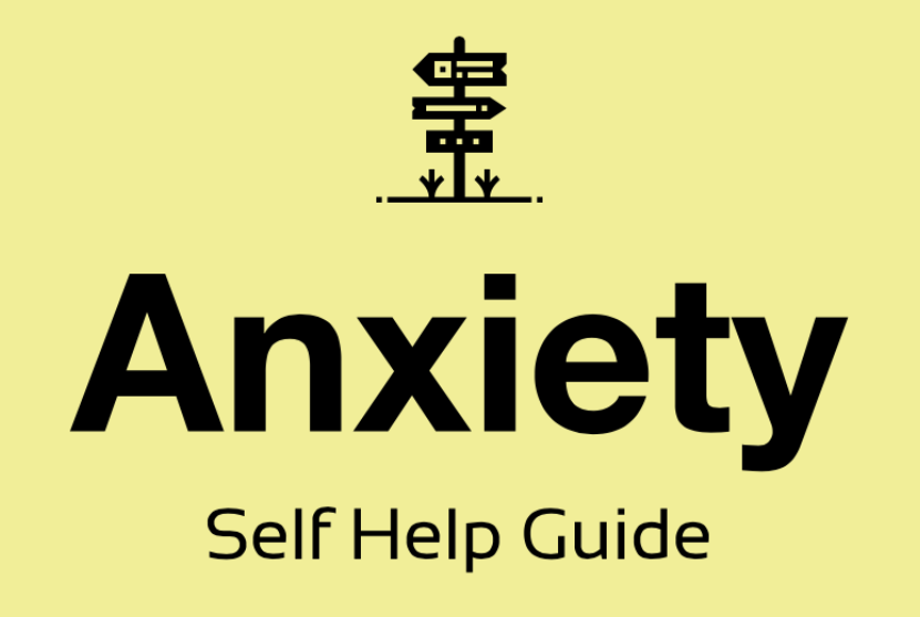 Anxiety Self Help Guide
